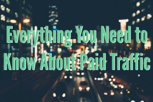 Everything You Need to Know About Paid Traffic with Rick Mulready