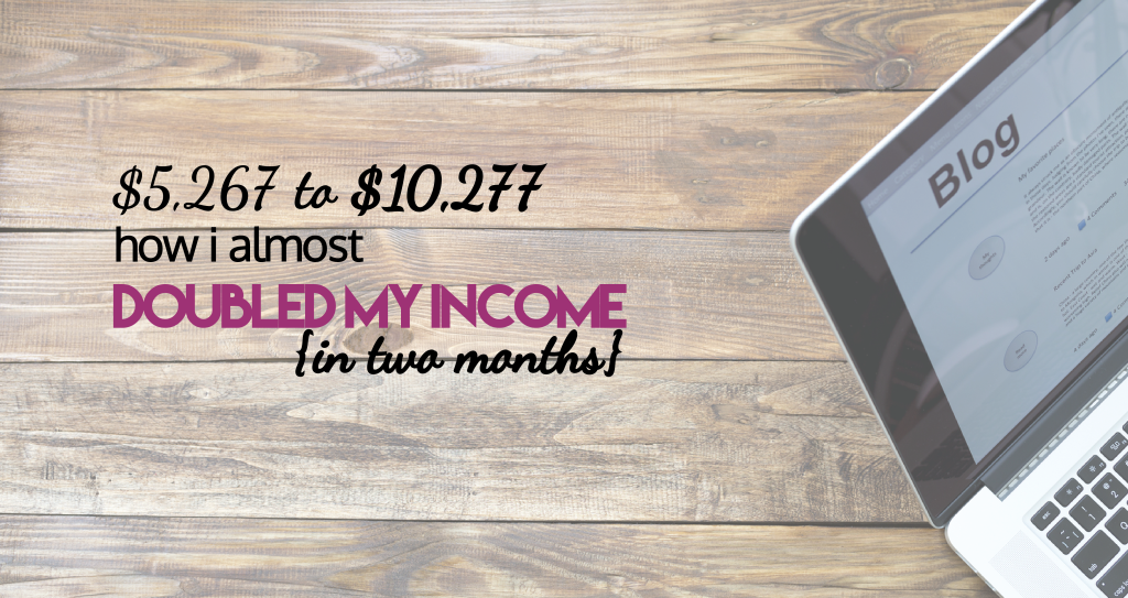 How I Almost Doubled My Income in 2 Months