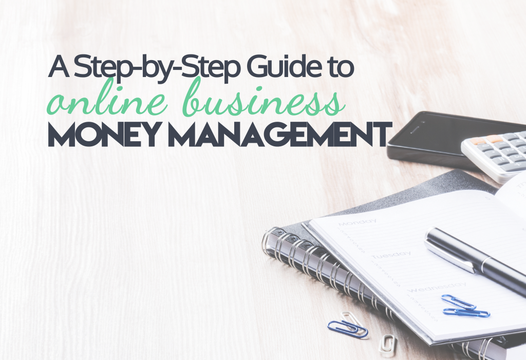 A Step-by-Step Guide to Online Business Money Management