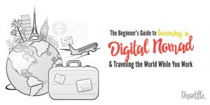 The Beginner's Guide to Becoming a Digital Nomad Traveling the World While You Work