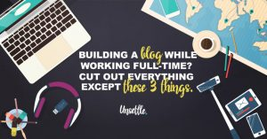 Building a Blog While Working Full-Time