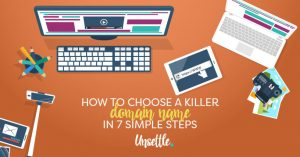 How to Choose a Killer Domain Name in 7 Simple Steps